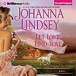 Let Love Find You | Johanna Lindsey
