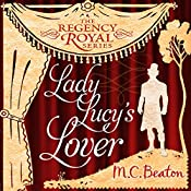 Lady Lucy's Lover: Regency Royal, Book 8 | M. C. Beaton