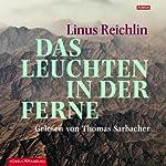 Das Leuchten in der Ferne | Linus Reichlin