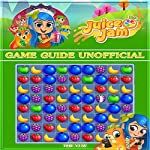 Juice Jam Game Guide Unofficial |  The Yuw