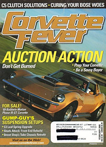 (Corvette Fever February 2005 Magazine Vol 27 No 2 MISSION ACCOMPLISHED: RESURRECTION DAY: 1969 BALDWIN MOTION PHASE III GT.)