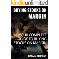 Buying Stocks On Margin: Your Complete Guide To Buying Stocks On Margin