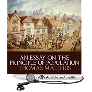 An Essay on the Principle of Population Thomas Malthus and Gareth Armstrong