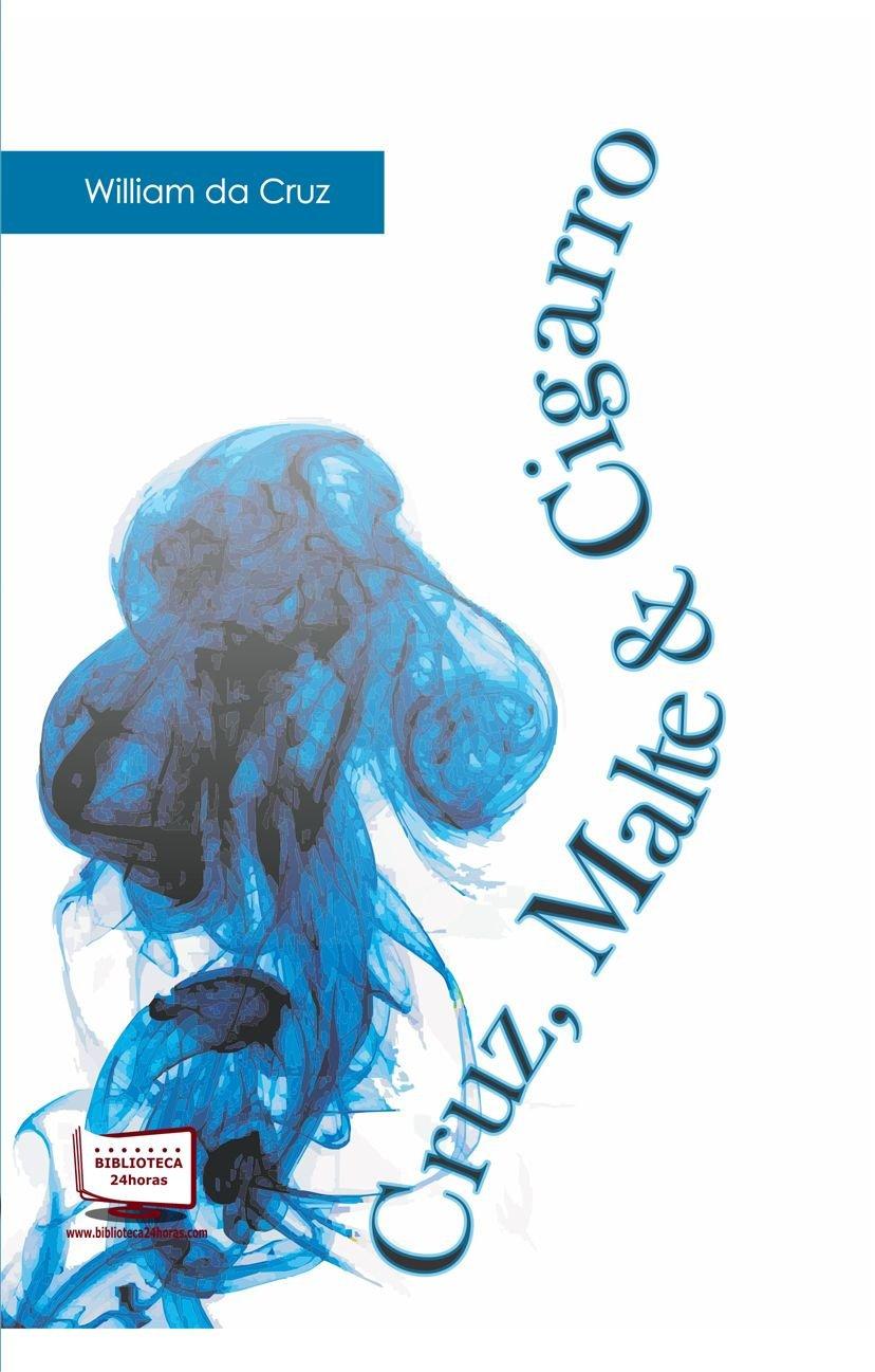 Read Online Cruz, Malte & Cigarro pdf epub