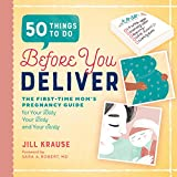 img - for 50 Things to Do Before You Deliver: The First Time Moms Pregnancy Guide book / textbook / text book