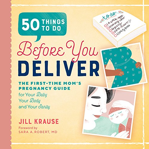 50 Things to Do Before You Deliver: The First Time Moms Pregnancy Guide cover