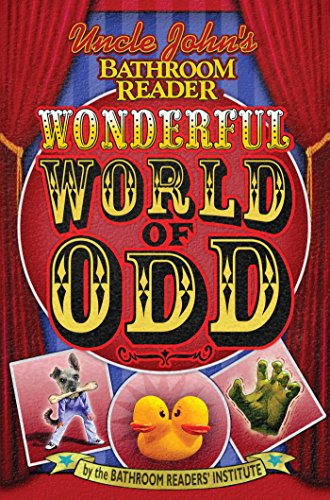 Uncle John's Bathroom Reader Wonderful World of Odd (Uncle John's Bathroom Readers)