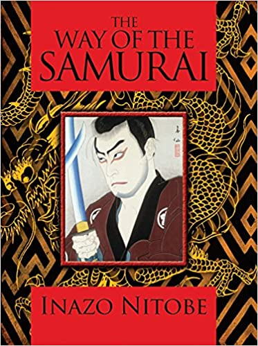 The Way of the Samurai: Amazon co uk: Inazo Nitobe