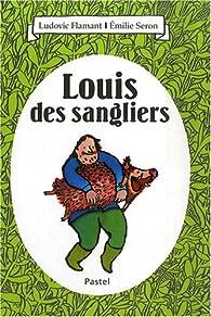 Louis des sangliers par Ludovic Flamant