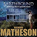 Earthbound Audiobook by Richard Matheson Narrated by Bronson Pinchot