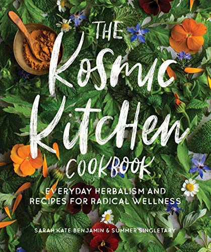 Book Cover: The Kosmic Kitchen Cookbook: Everyday Herbalism and Recipes for Radical Wellness