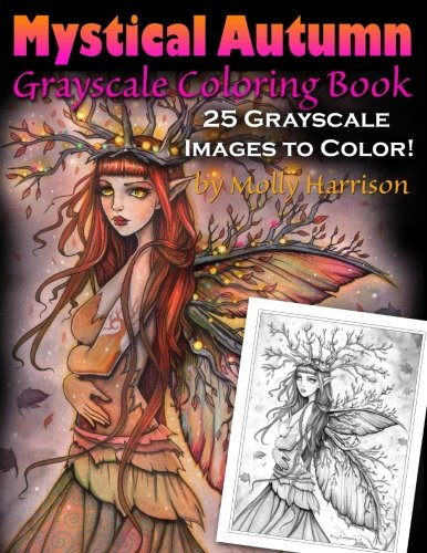 Mystical Autumn Grayscale Coloring Book: Witches, Fairies and More! [Molly Harrison] (Tapa Blanda)