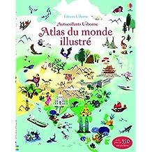 Atlas du monde illustré: Avec plus de 350 autocollants