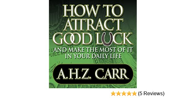How To Attract Good Luck And Make The Most Of It In Your Daily Life