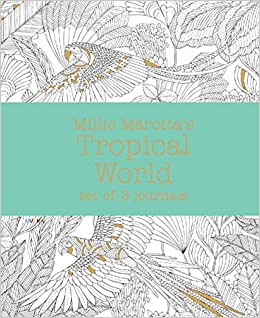 Millie Marottas Tropical World Set Of 3 Journals A Marotta Adult Coloring Book 9781454709817 Amazon Books