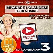 Imparare l'Olandese - Lettura Facile - Ascolto Facile - Testo a Fronte: Olandese Corso Audio Num. 3 [Learn Dutch] |  Polyglot Planet