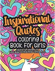 Inspirational Quotes Coloring Book For Girls: A Kids Coloring Book With Positive Sayings and Motivational Affirmations for Relaxing and Building Confidence