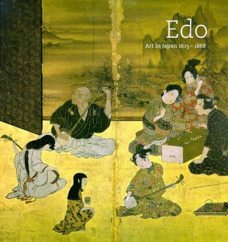 Edo: Art in Japan 1615-1868 - Edo Art Japanese Period