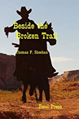 Beside the Broken Trail Kindle Edition