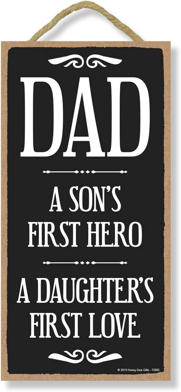 Honey Dew Gifts Love Sign, Dad First Hero and First Love 5 inch by 10 inch Hanging Wall Decor, Decorative Wood Sign, Best Dad Gifts