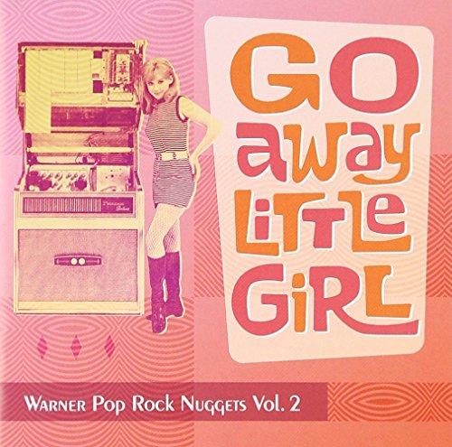 (Warner Pop Rock Nuggets 2 / Go Away Little Girl )