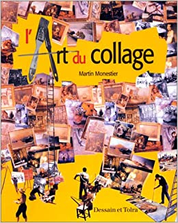 Amazon.fr - L\'art du collage - Martin Monestier - Livres