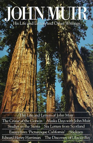 John Muir: His Life and Letters and Other Writings
