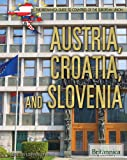 img - for Austria, Croatia, and Slovenia (Britannica Guide to Countries of the European Union) book / textbook / text book