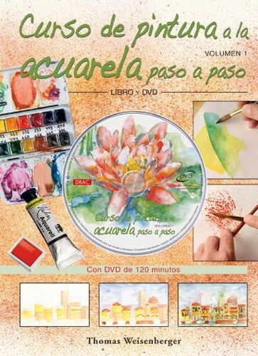 Descargar Libro Curso De Pintura A La Acuarela Paso A Paso. Libro Y Dvd. Thomas Weisenberger