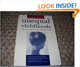unequal childhoods lareau Book review unequal childhoods: class, race, and family life by annette lareau reviewer: melvyn l fein i recently read annette lareau's 2003 monograph unequal.