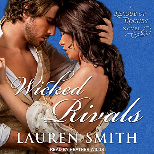 Wicked Rivals: League of Rogues Series, Book 4