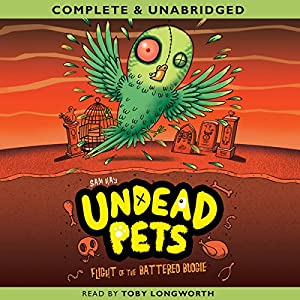 Undead Pets: Flight of the Battered Budgie Audiobook