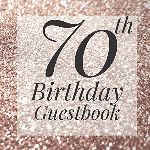 70th Birthday Guestbook: Gold Glitter Sparkle Guest Book- Elegant 70 Birthday Wedding Anniversary Party Signing Message Book - Gift Log & Photo ... Keepsake Present - Special Memories Ideas -