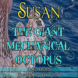 Susan vs. the Giant Mechanical Octopus