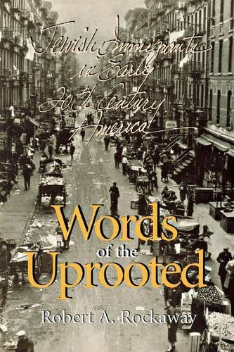 Words of the Uprooted: Jewish Immigrants in Early Twentieth-Century for sale  Delivered anywhere in USA
