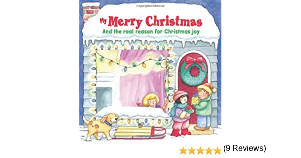 My Merry Christmas: And the Real Reason for Christmas Joy: Sally ...