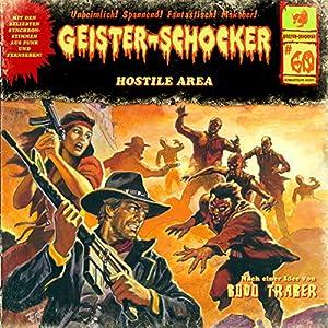 Hostile Area (Geister-Schocker 60) Hörspiel