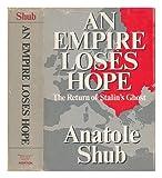 An Empire Loses Hope, Anatole Shub, 0393054195