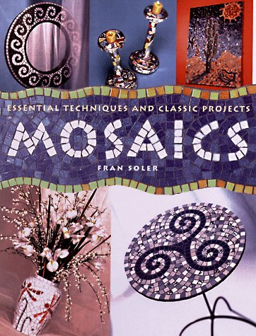 Download Mosaics: Essential Techniques And Classic Projects pdf