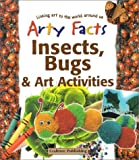 Insects, Bugs, and Art Activities, Steve Parker and Polly Goodman, 0778711374