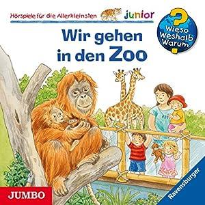 Wir gehen in den Zoo (Wieso? Weshalb? Warum? junior) Hörspiel
