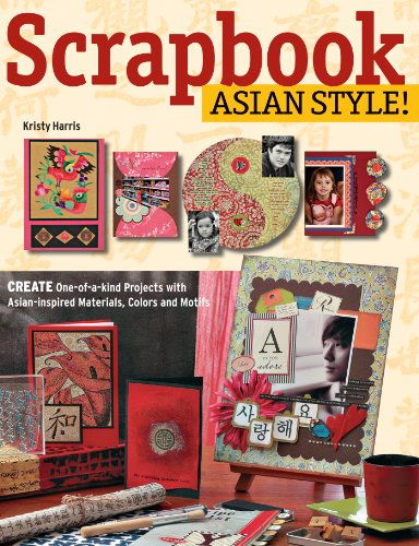 Scrapbook Asian Style!: Create One-of-kind Projects with Asian-inspired Materials, Colors and Motifs ()