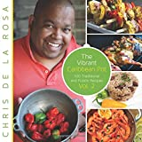 The Vibrant Caribbean Pot - Over 100 Recipes for Cooking the Best Traditional and Fusion Caribbean Food