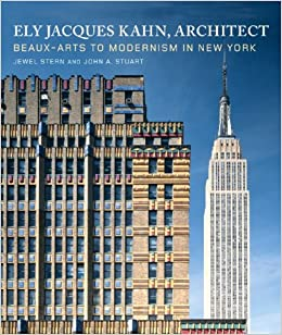 Book Ely Jacques Kahn, Architect: Beaux-Arts to Modernism in New York