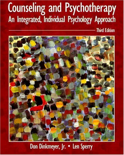Counseling and Psychotherapy: An Integrated, Individual Psychology Approach (3rd Edition)