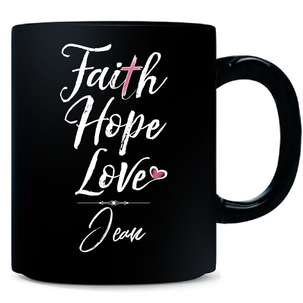 Faith Hope Love Jean First Name Christian Girl - Mug
