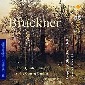 Bruckner: String Quintet F major/String Quartet C minor