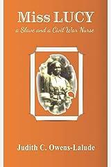 Miss Lucy: Slave and Civil War Nurse Paperback