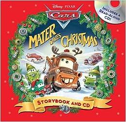 Disney*Pixar Cars: Mater Saves Christmas Storybook & CD: Disney ...