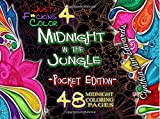 Midnight in the Jungle (Pocket Edition): The Pocket-sized Adult Coloring Book MIDNIGHT SPECIAL Edition (Adult Coloring Books, Coloring Books, Release ... Books & Swear Word Coloring Books) (Volume 4)